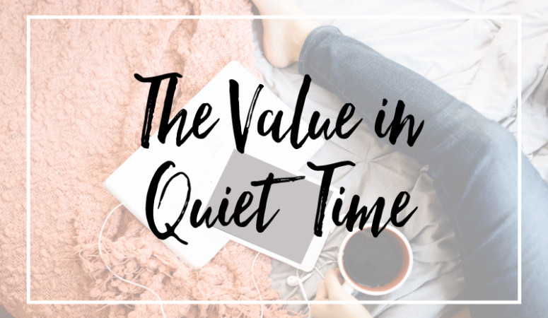 The Value in Quiet Time