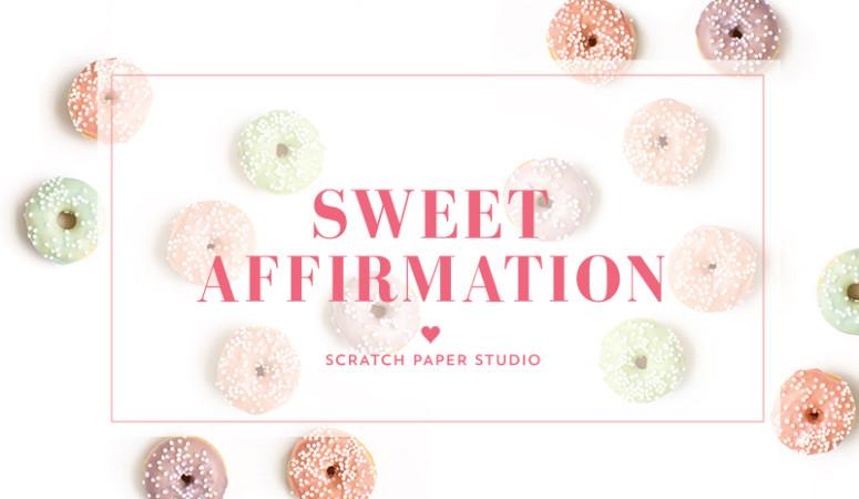 Sweet Affirmation: Thankful