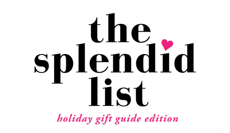 The Splendid List: Holiday Gifts for Mom