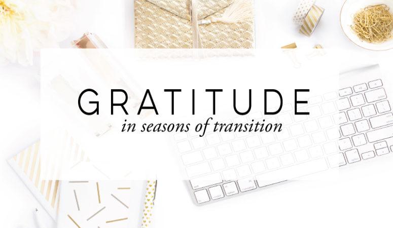 Gratitude in Seasons of Transition
