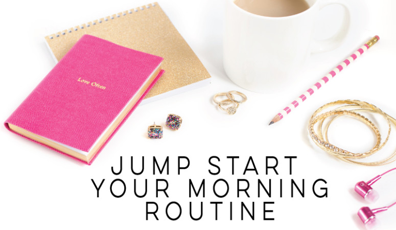 Jump Start Your Morning Routine