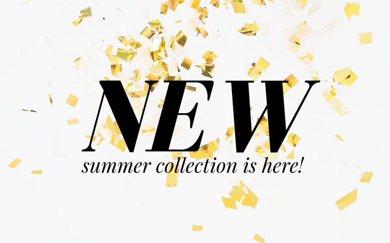 NEW Summer Collection is in the Shop