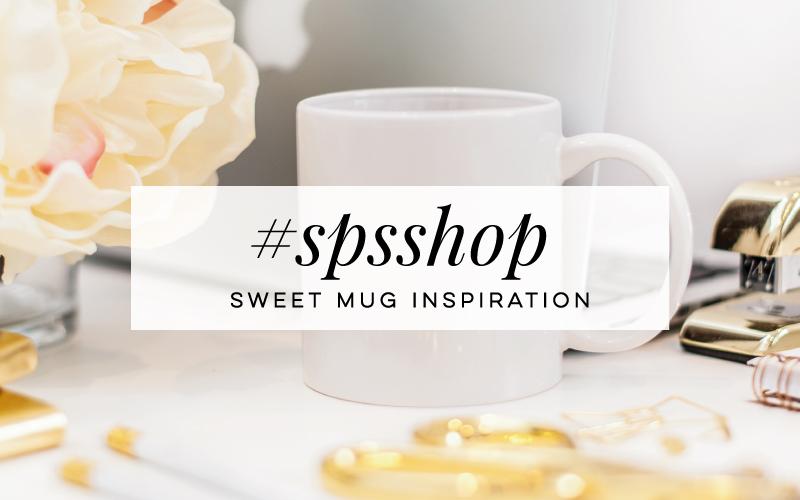 #SPSSHOP-NEW Mug Inspiration