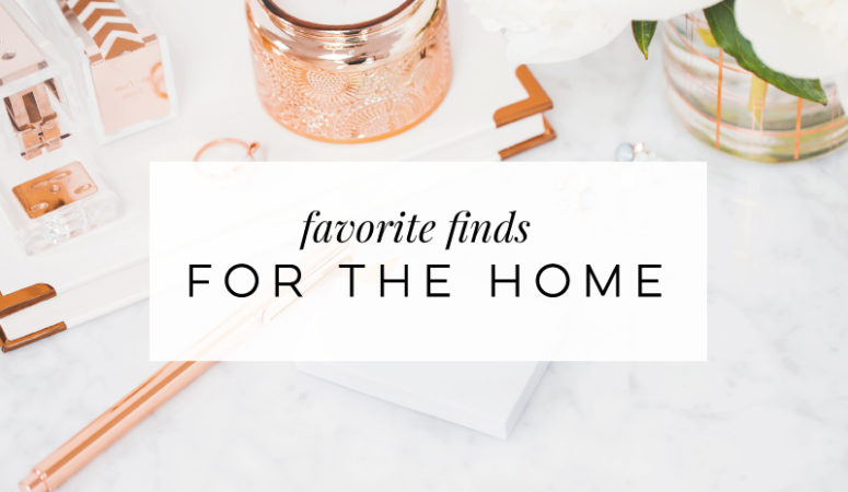 Favorite Finds-For The Home