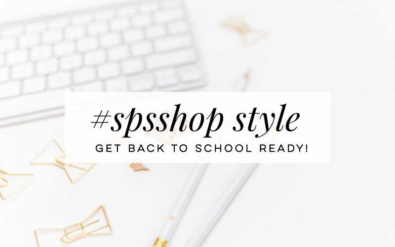 #SPSShop-Style-BackToSchoolReady-featured