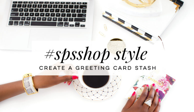 #SPSSHOP Style Create A Greeting Card Stash