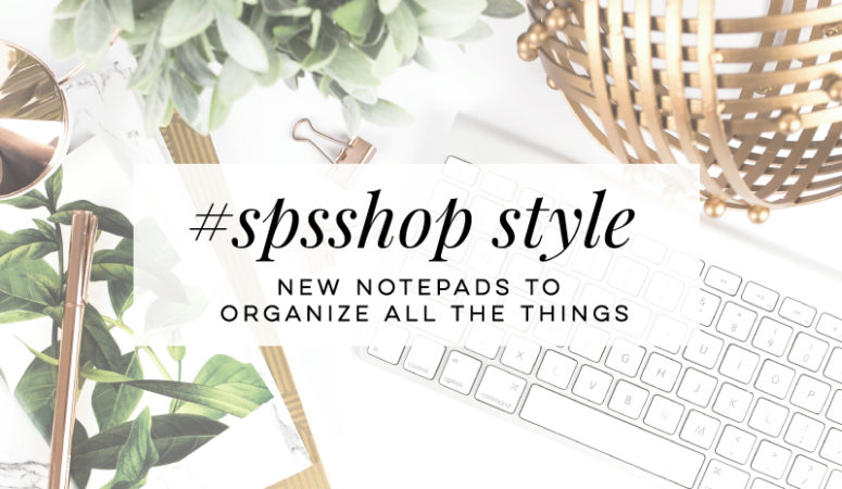 #SPSSHOP Style – Notepads to Organize All the Things