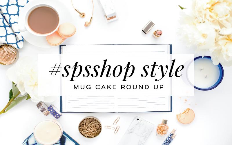 #SPSSHOP Style: Mug Cakes