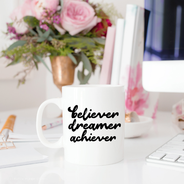 Something NEW in the Shop- BelieverDreamerAchiever-Coffee Mug