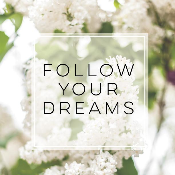 Tuesday Affirmation-FollowYourDreams