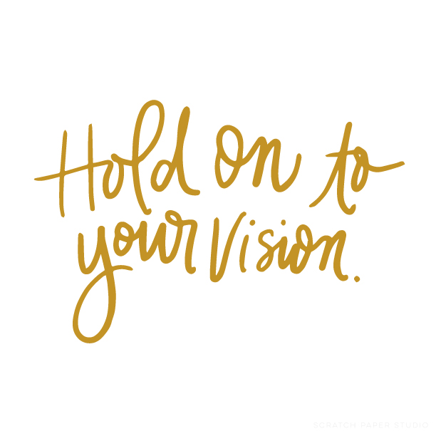 Monday Motivation- Hold on to Your Vision