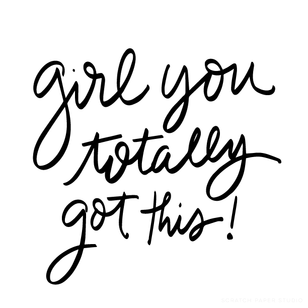 Monday Motivation: Girl, You've Totally Got This!