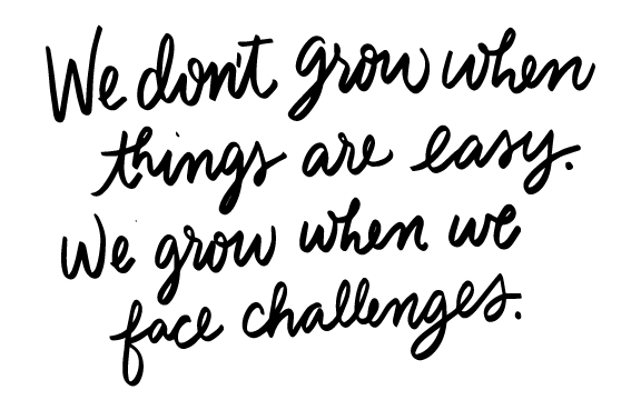 Monday Motivation: Growth Comes Through Challenges