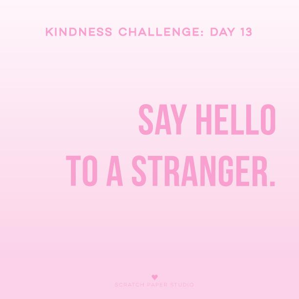 Kindness Challenge #13