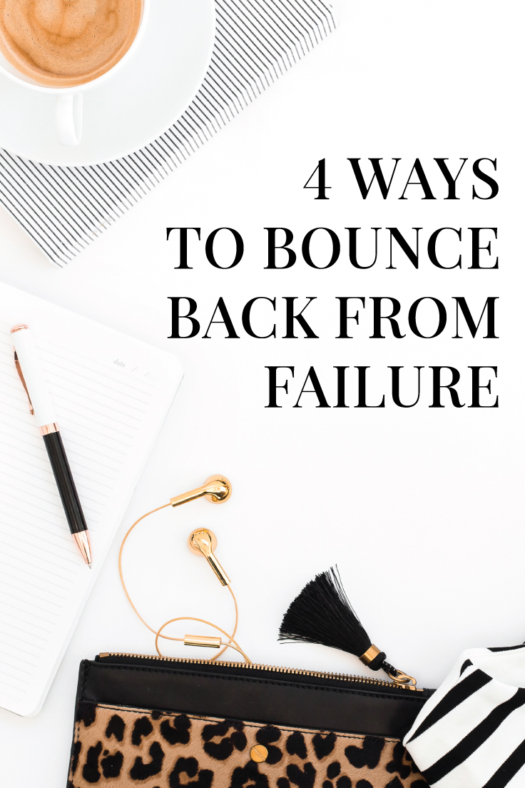 4 Ways To Bounce Back From Failure