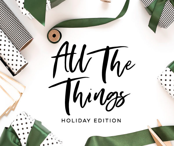 All the Things #4 (Holiday Edition pt. 2)