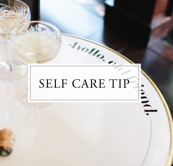 Self Care Tip #30