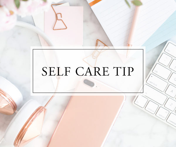 Self Care Tip #34