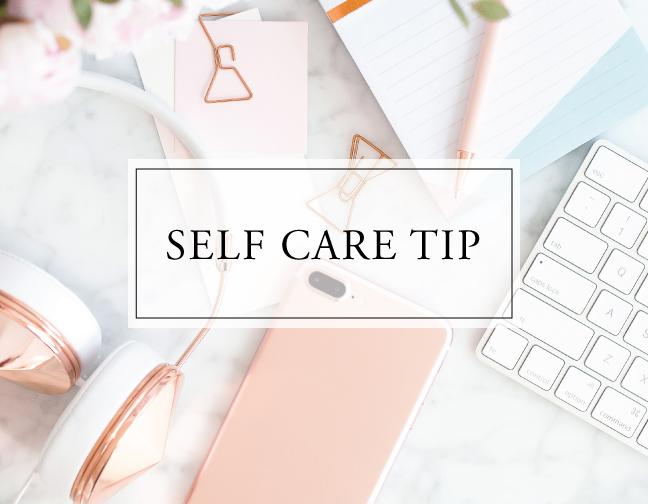 Self Care Tip #34