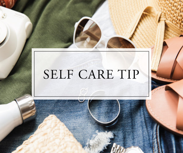 Self Care Tip # 35