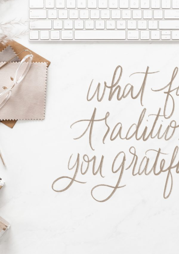 Gratitude Journal Prompt #5 What Tradition are You Grateful For?