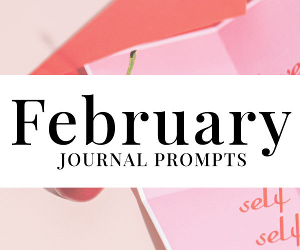 NEW February Journal Prompts
